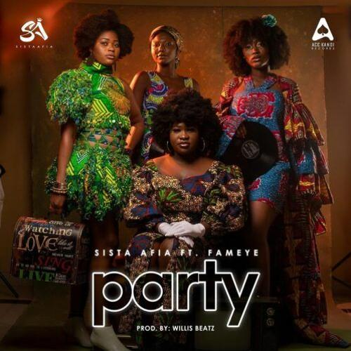 Sista Afia Ft. Fameye - Party