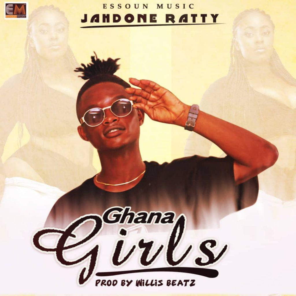 JahDone Ratty - Ghana Girls (Prod By WillisBeatz)