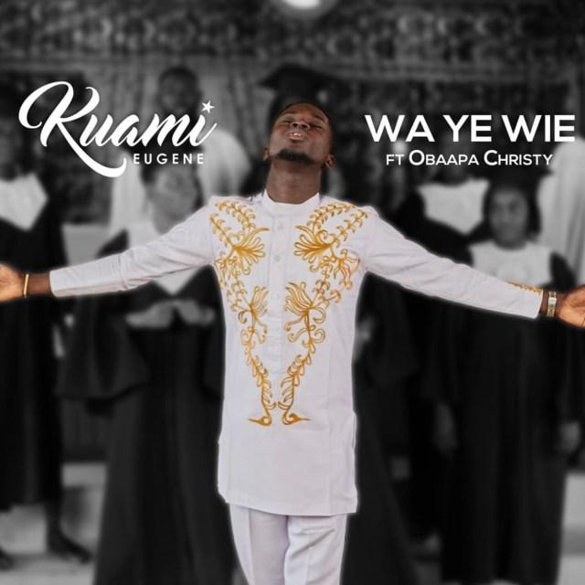 Kuami Eugene ft Obaapa Christy - Wa Ye Wie