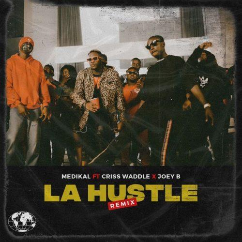Medikal - La Hustle Remix ft. Criss Waddle & Joey B