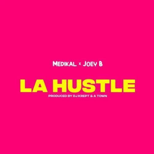 Medikal - La Hustle x Joey B