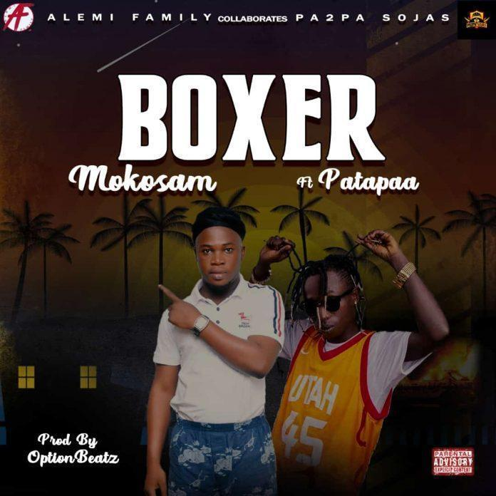 Mokosam Ft Patapaa - Boxer (Prod By Option Beatz)