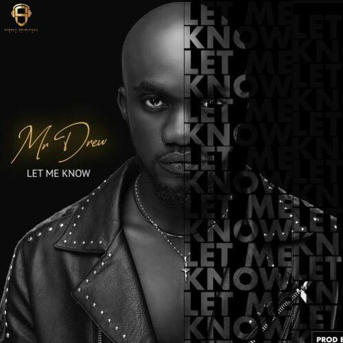 Mr Drew - Let Me Know (Prod. By MOG)