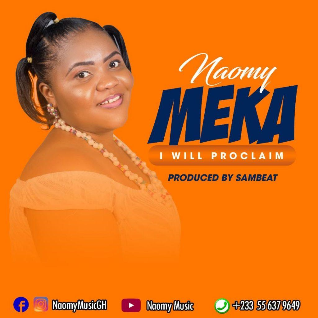 Naomy - Meka (I Will Proclaim) (Prod. SamBeat)