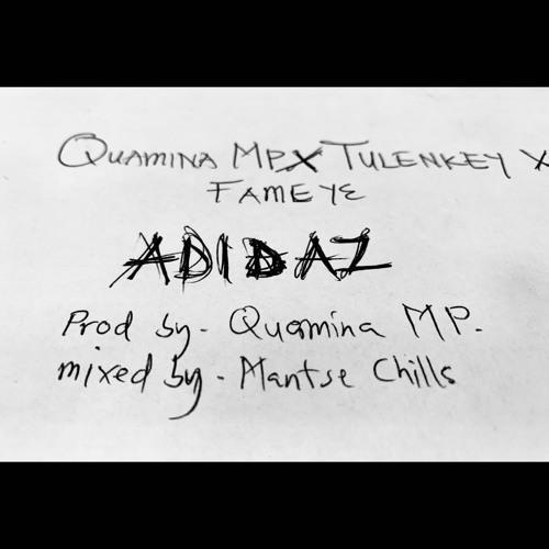 Quamina Mp - Adidaz X Tulenkey X Fameye X Quamina MP