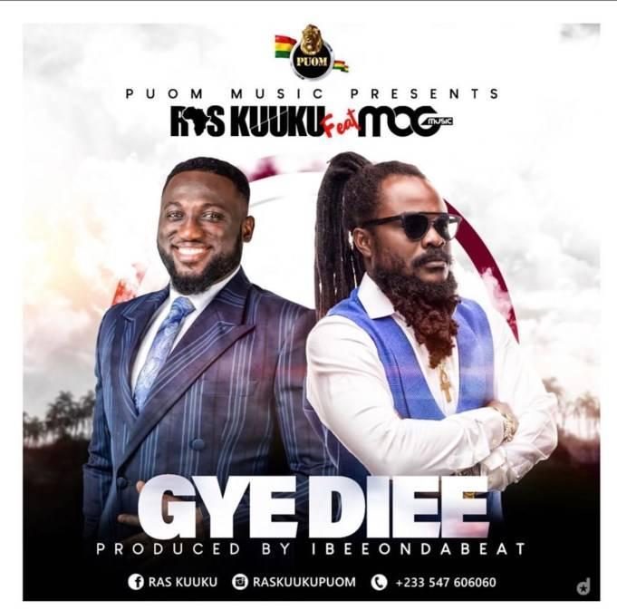 Ras Kuuku - Gye Diee ft. MOG Music
