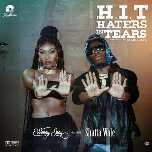 Wendy Shay – H.I.T (Haters In Tears) Ft. Shatta Wale