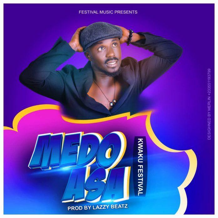 Kwaku Festival - Medo Asa (Prod By Lazzy Beatz)