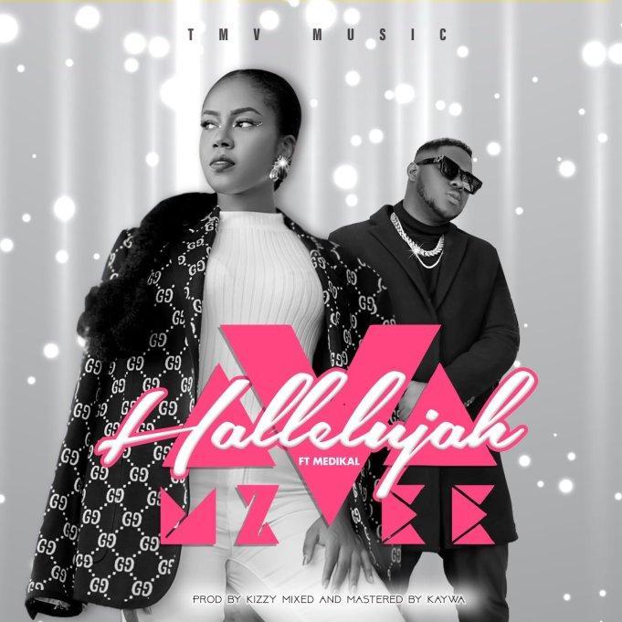 MzVee ft. Medikal – Halleluyah