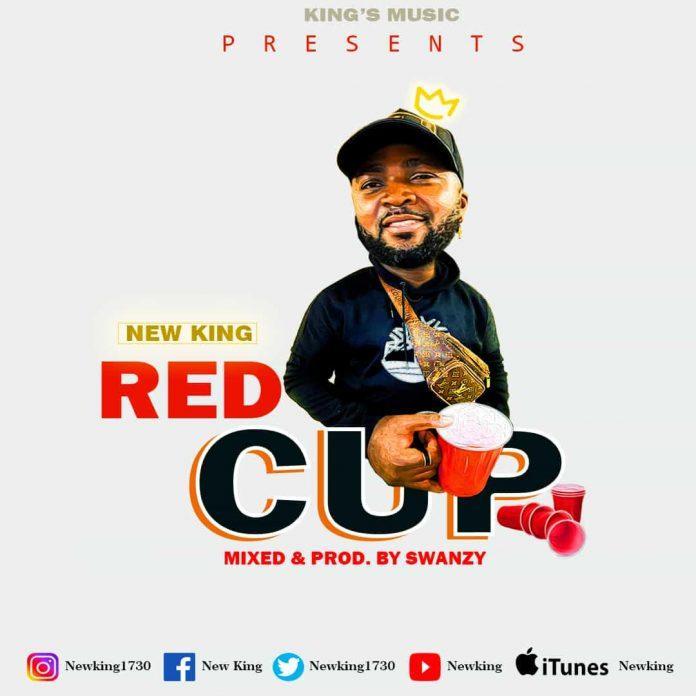 New King - Red Cup (Prod By Swanzy)