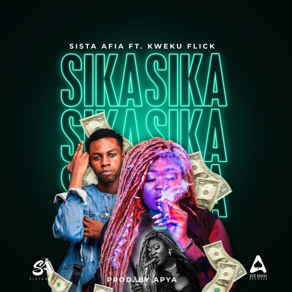 Sista Afia ft. Kweku Flick – Sika