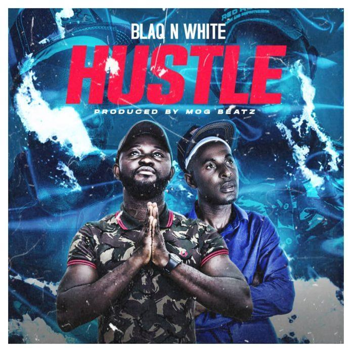 Blaq N White - Hustle (Prod By MOG Beatz)