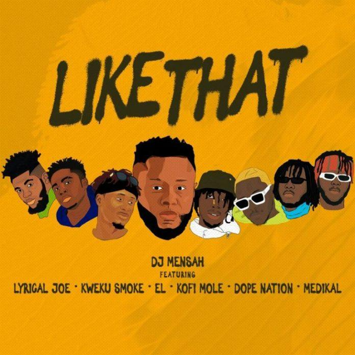 DJ Mensah – Like That ft. DopeNation, Kofi Mole, Medikal Kweku Smoke, Lyrical Joe, x E.L