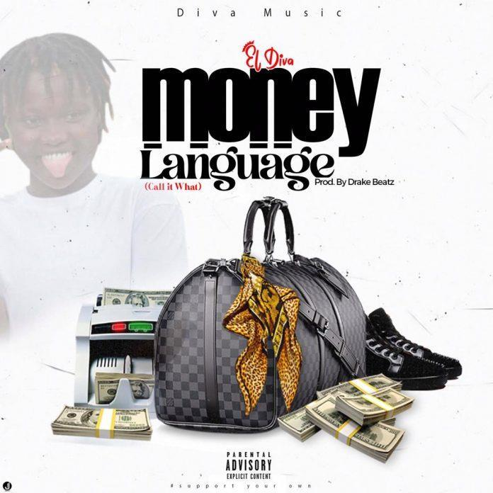 EL Diva - Money Language (Prod By Drake Beatz)