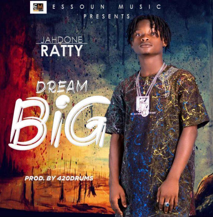 Jahdone Ratty - Dream Big (Prod By 420 Drumz)