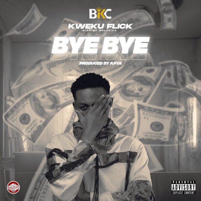 Kweku Flick – Bye Bye (Prod By Apya)