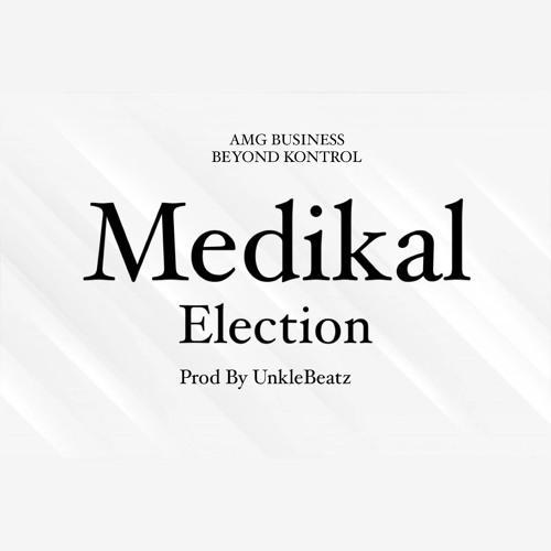 Medikal - Election (Prod By UnkleBeatz)