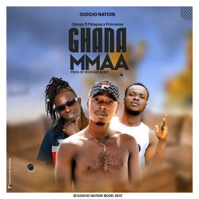 Ojoojo Ft Patapaa x Princesoo - Ghana Mmaa (Prod By Rock Gee Beatz)