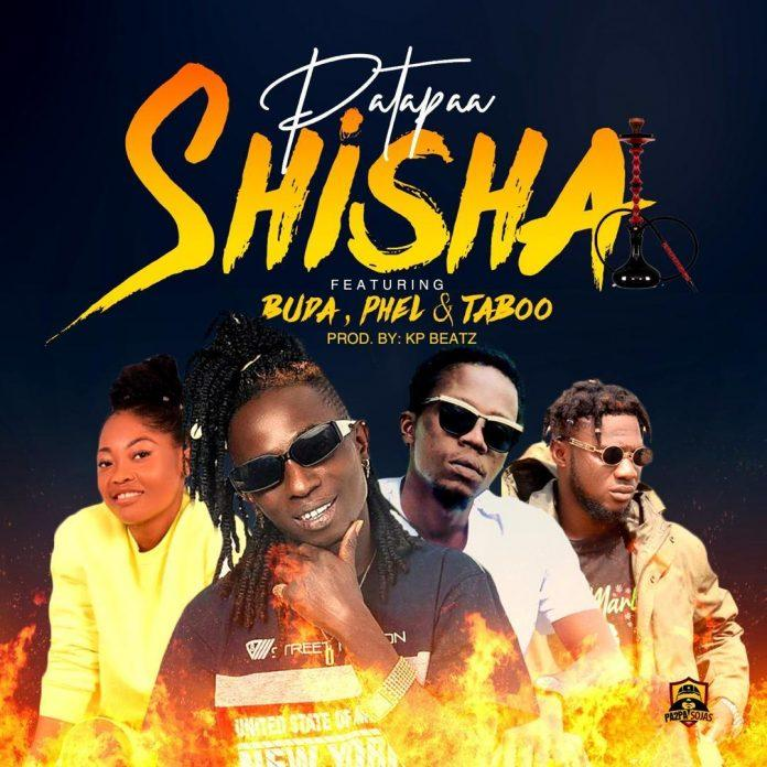 Patapaa - Shisha ft Buda x Phel x Taboo (Produced By KP Beatz)