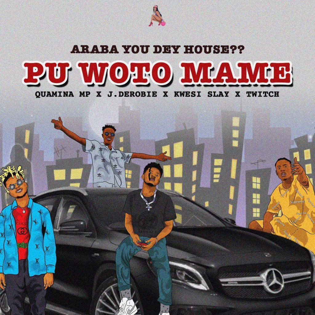 Quamina Mp x J Derobie x Kwesi Slay x Twitch - Pu Woto Ma Me