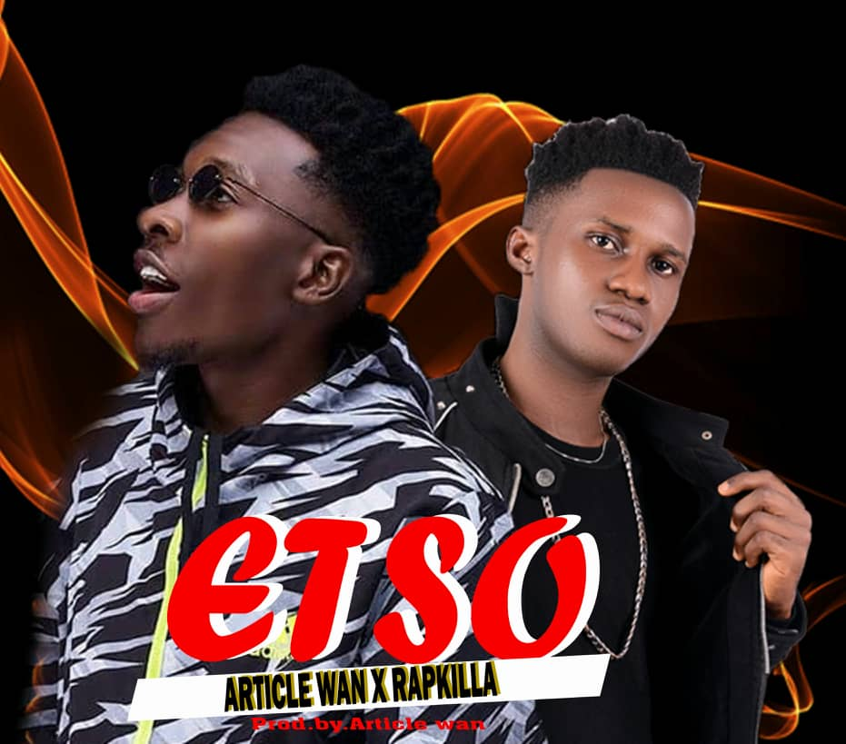 Rapkilla Ft Article Wan - Etso (Prod By Article Wan)