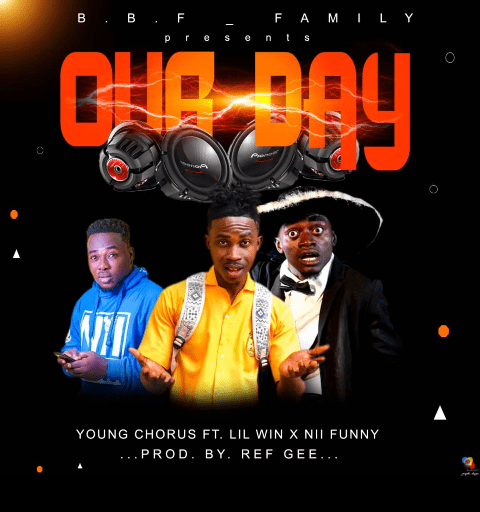 Young Chorus - Our Day Ft Lil Win X Nii Funny (Prod By Reef Gee)