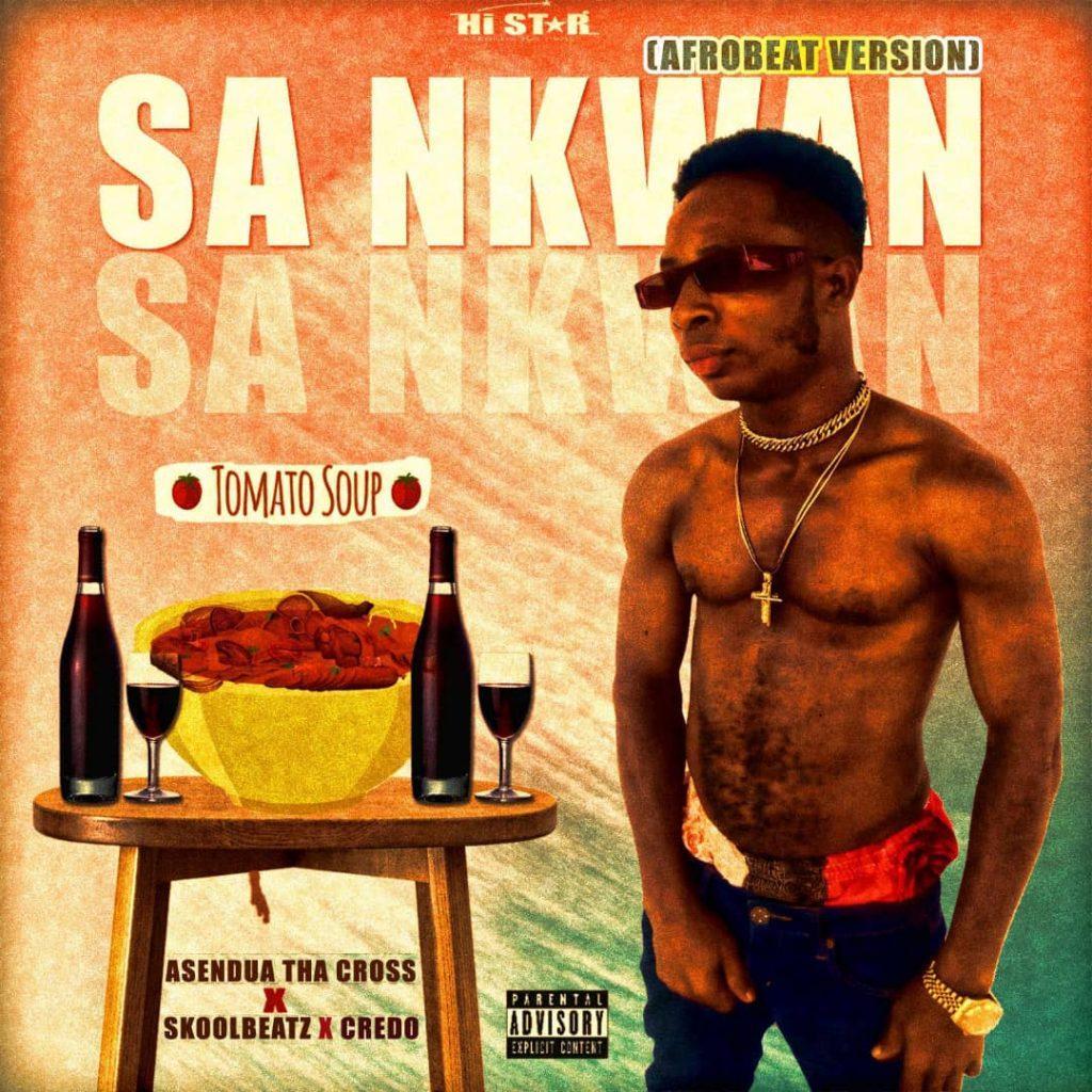 Asendua Tha Cross X Credo X Otionbeatz - Sa Nkwan (Drink Soup) (Prod. By Skoolbeats)