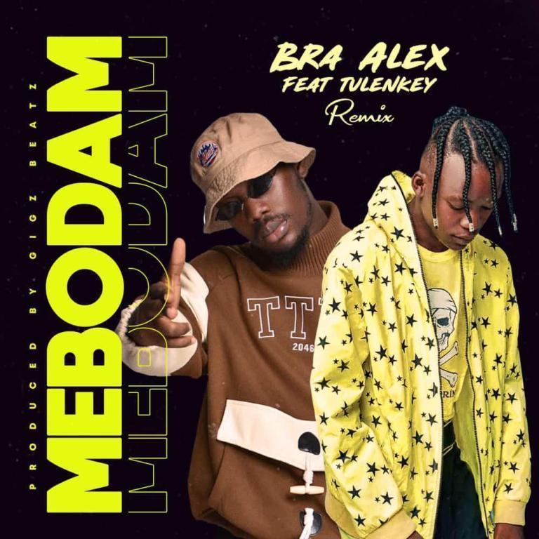 Bra Alex Ft. Tulenkey – Mebodam (Remix)
