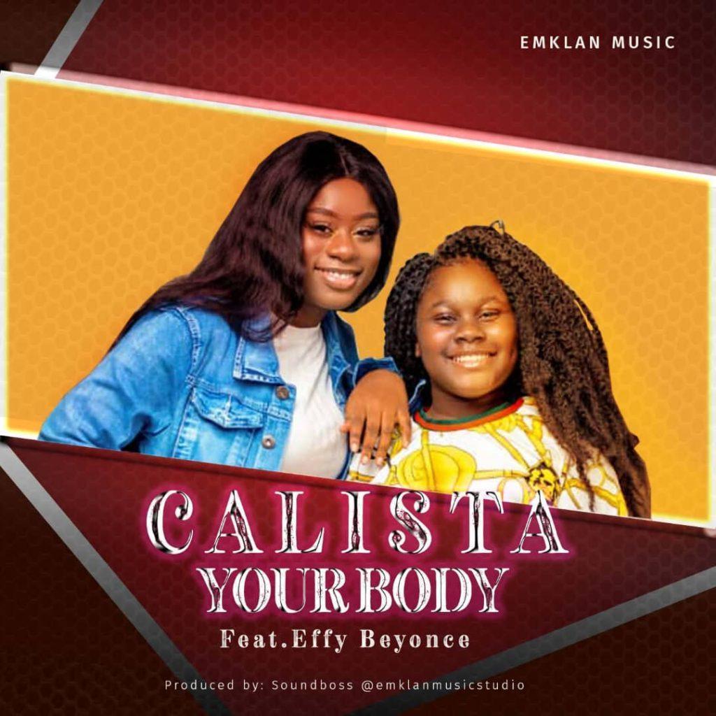 Calista Ft Effy Beyonce - Your Body (Prod By Soundboss)