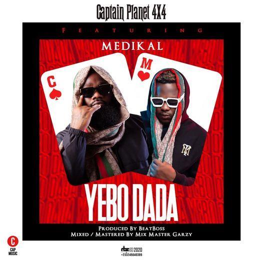 Captain Planet (4X4) Ft. Medikal – Yebo Dada