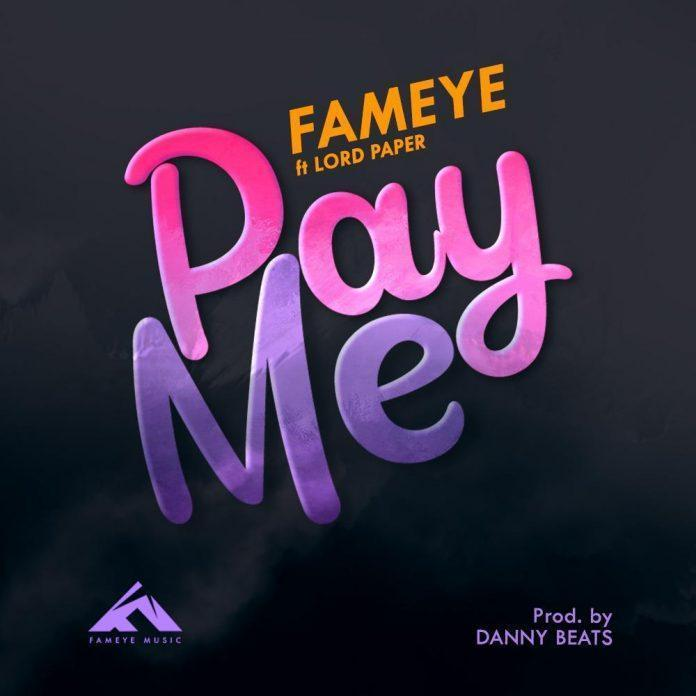 Fameye Ft Lord Paper – Pay Me
