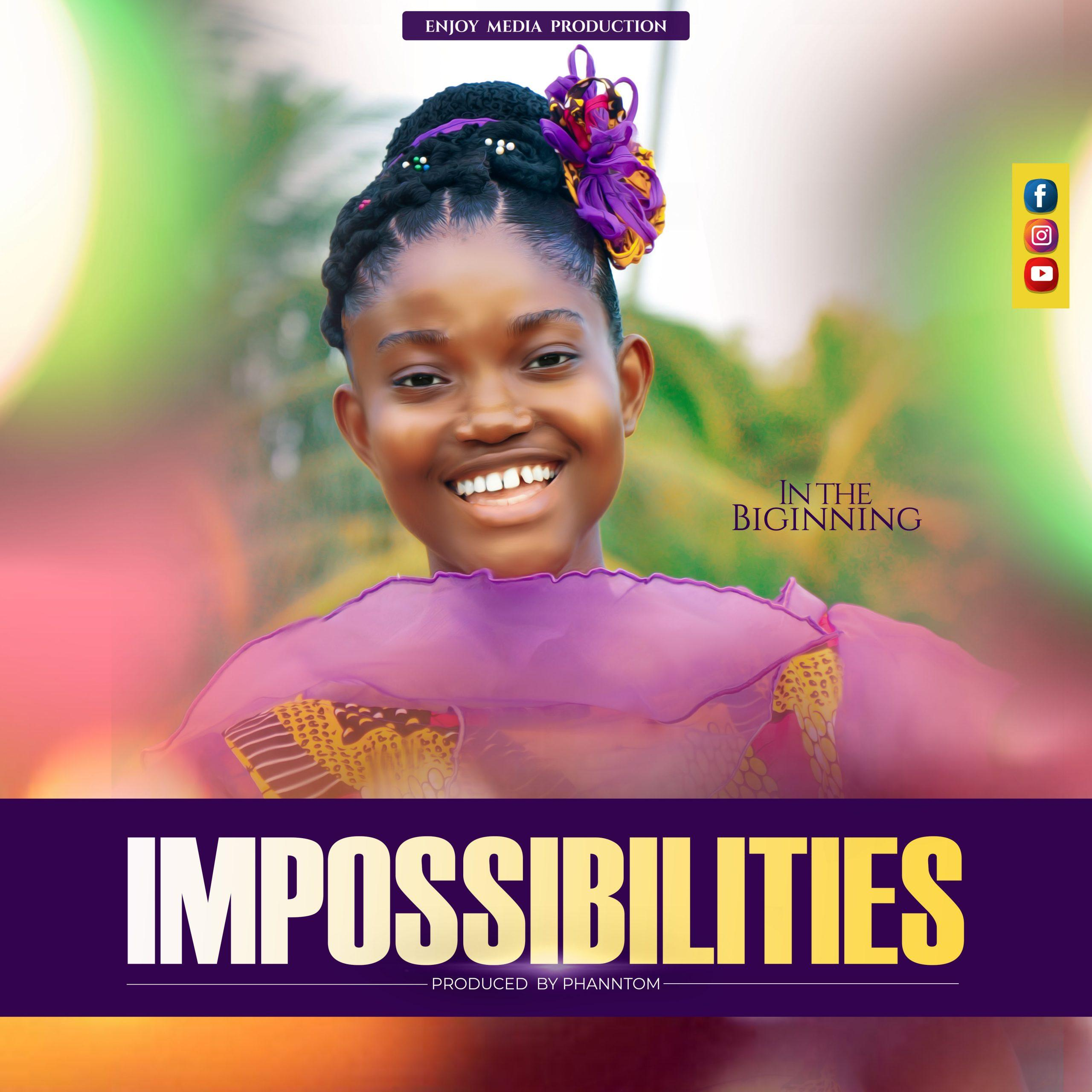 In the Beginning - Impossibilities (Prod By Phanntom)