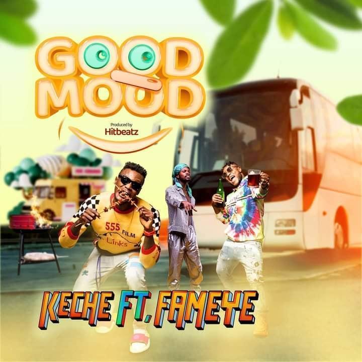 Keche Ft Fameye - Good Mood (Prod By Hit Beatz)