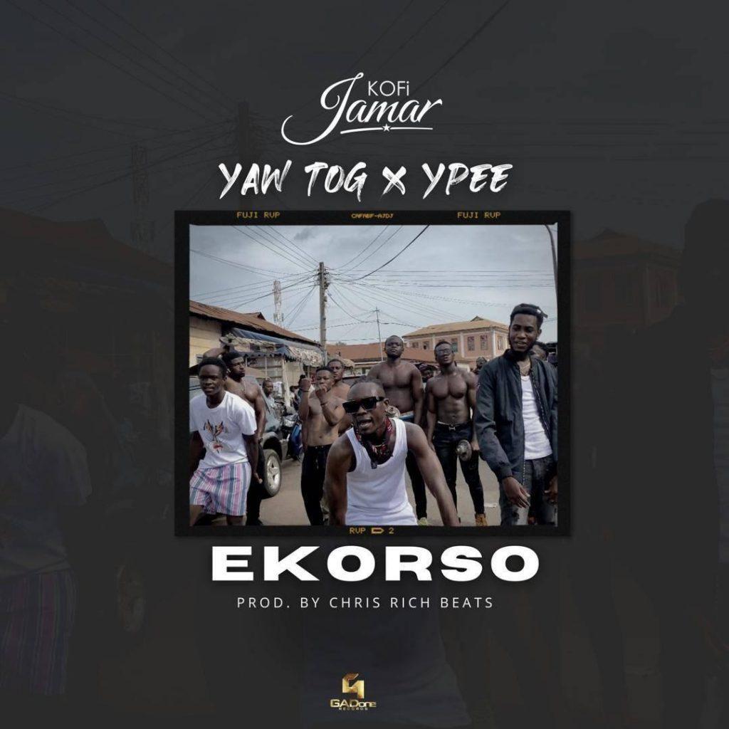 Kofi Jamar - Ekorso ft. Yaw TOG & Ypee