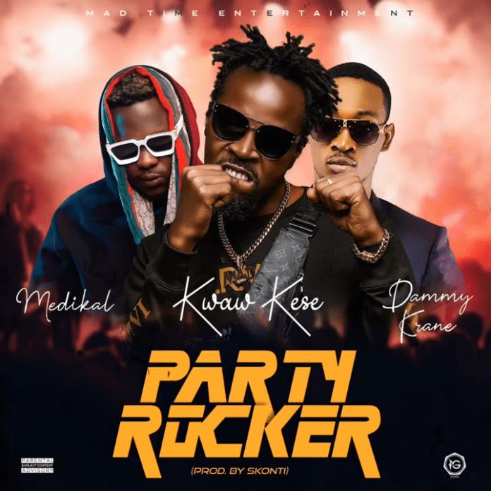Kwaw Kese ft. Medikal & Dammy Krane – Party Rocker