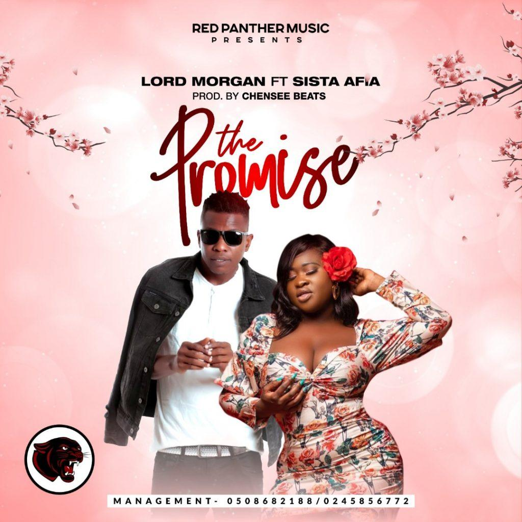 Lord Morgan Ft Sista Afia - The Promise (Prod By Chensee Beatz)
