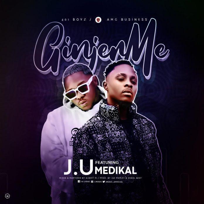 Medikal & J U - GINGER ME (Prod By Jae Marley)