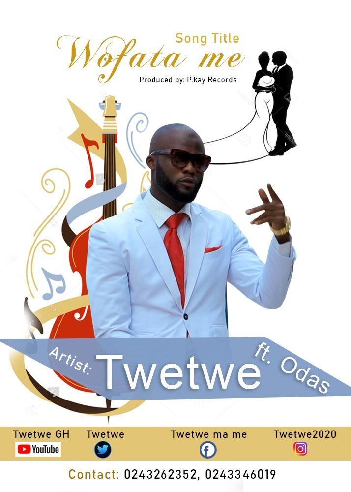 Twetwe Ft Odas - Wofata Me (Prod By P Kay Records)