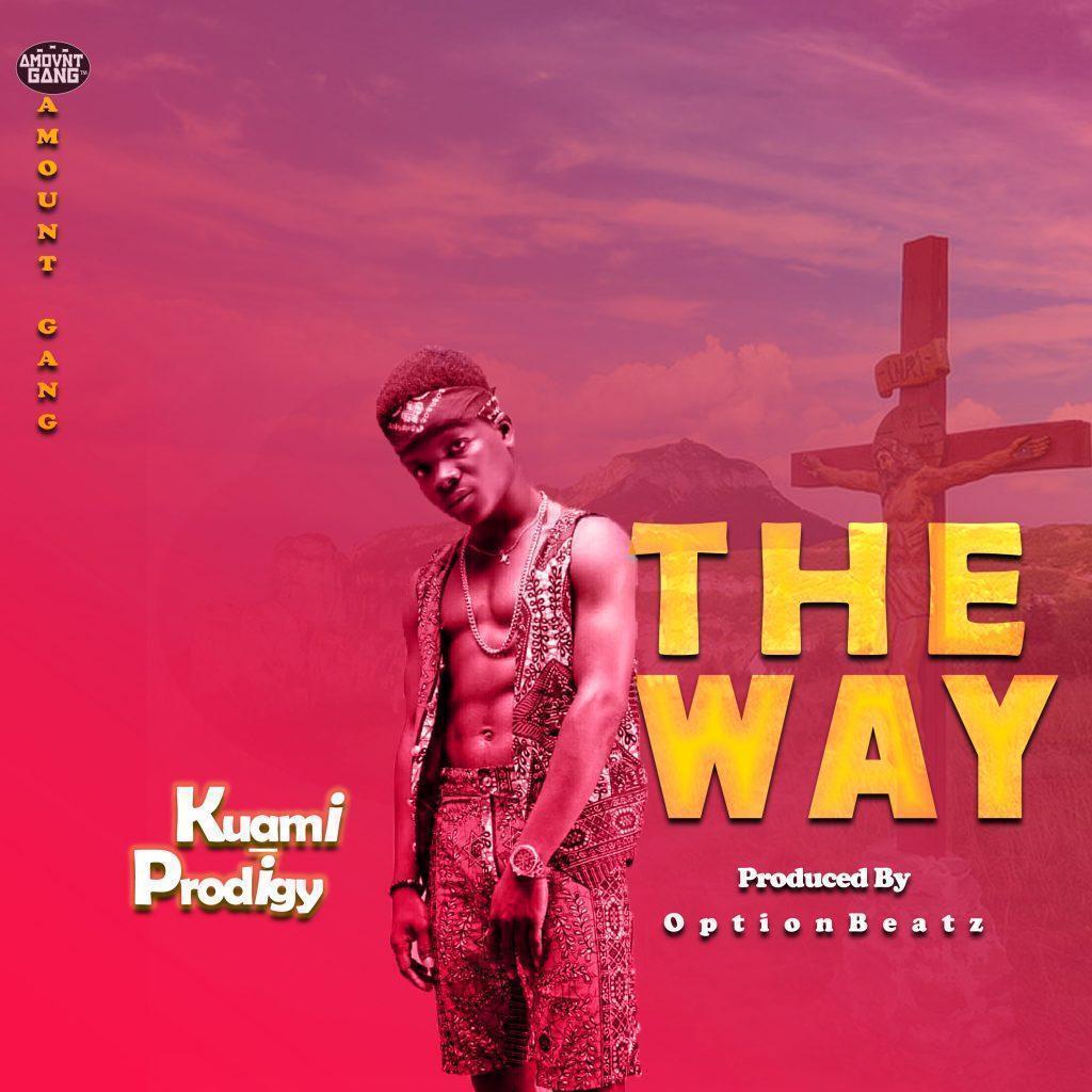 Kuami Prodigy - The Way (Prod By Option Beastz)