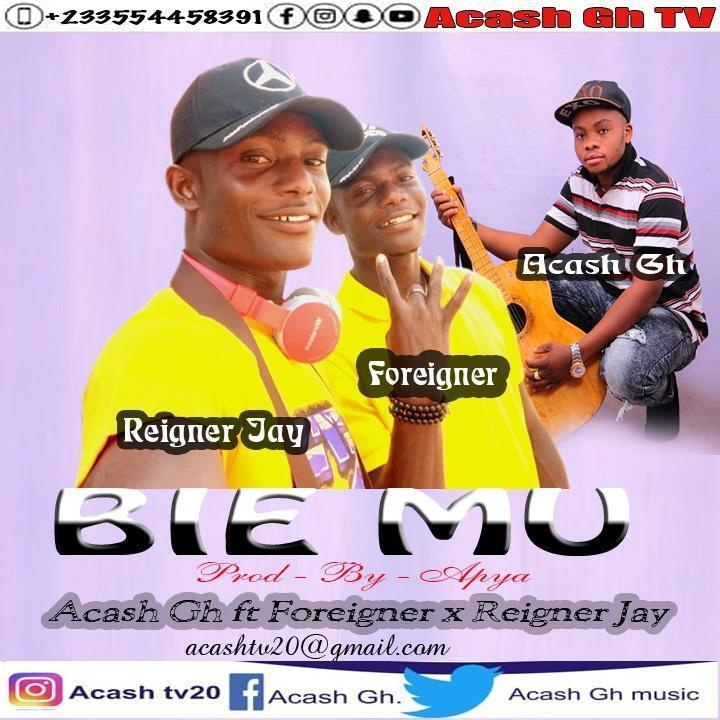 Acash Gh Ft Foreigner X Reigner Jay-  Bie Mu (Prod By Apya Beat)