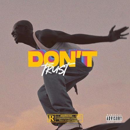 Bosom P Yung – Don't Trust