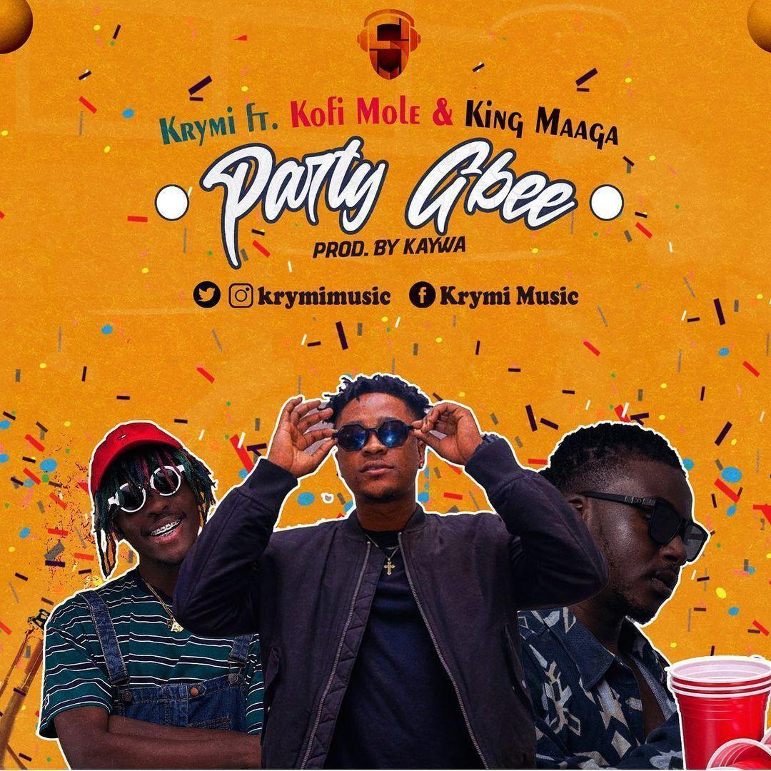Krymi ft. Kofi Mole & King Maaga – Party Gbee