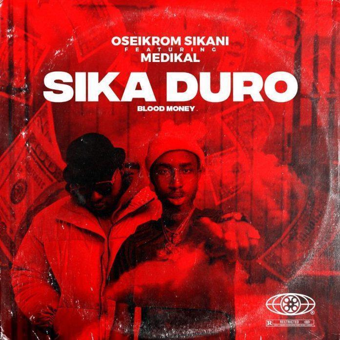 Oseikrom Sikani ft. Medikal – Sika Duro (Remix)