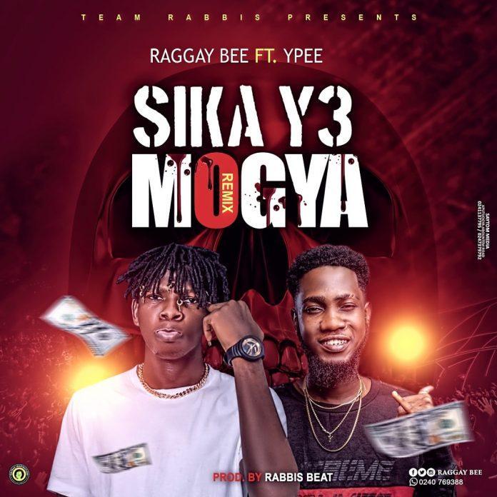 Raggay Bee Ft Ypee - Sika Y3 Mogya (RMX) (Prod. By Rabbis Beatz)