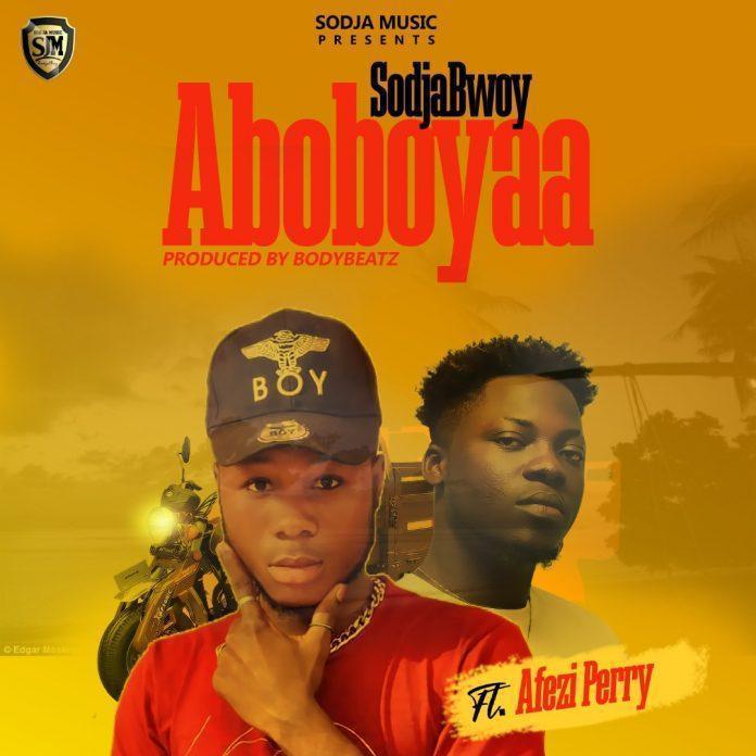 SodjaBoy Ft. Afezi Perry - Aboboyaa (Prod. By Body Beatz)