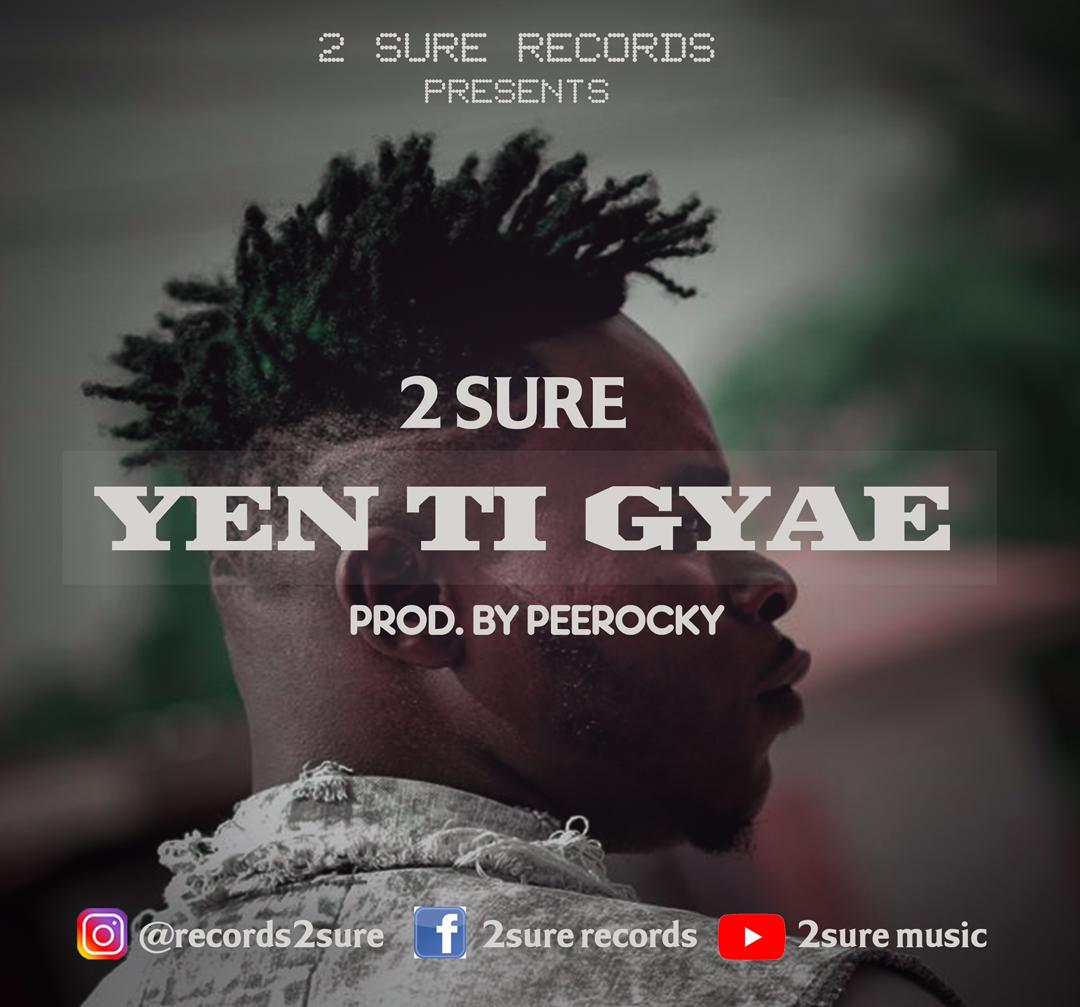 2sure - Yen Ti Gyae (Prod By PeeRocky)