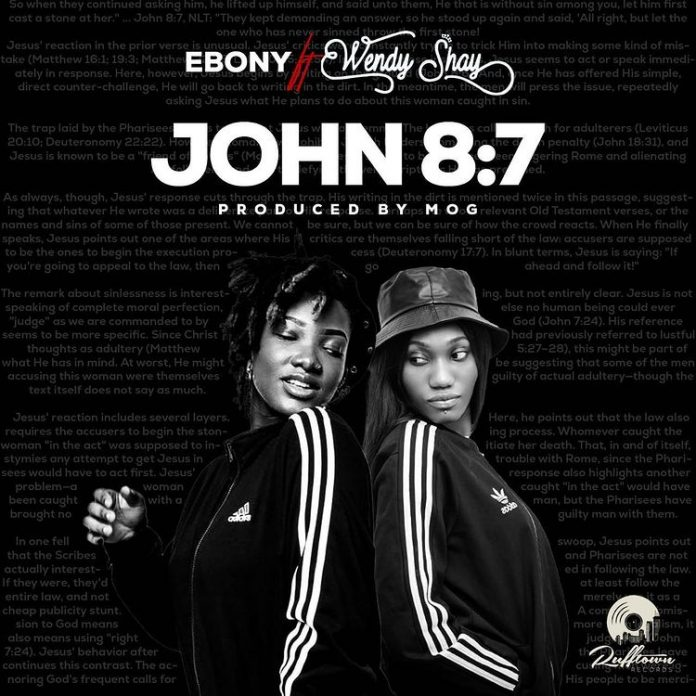 Ebony – John 8:7 ft Wendy Shay (Prod By MOG)