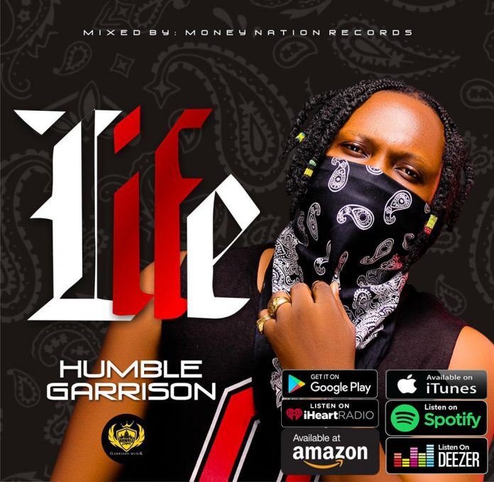 Humble Garrison - LIFE (Mixed By Money Nation)