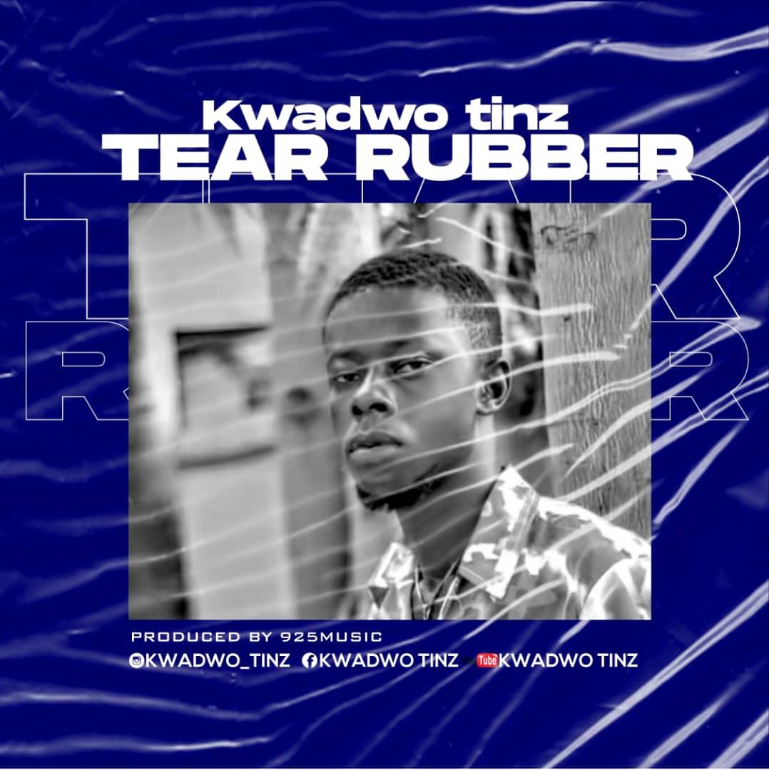 Kwadwo Tinz- Tear Rubber (Prod By 925 Music)