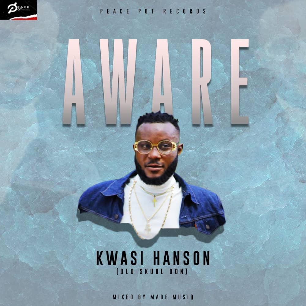 Kwasi Hanson - Aware (Mixed by Made MusiQ)